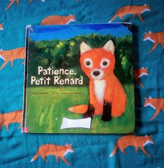 """Patience, petit renard"""