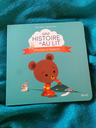 """""""Doudou a disparu"""" - Collection Une histoire et au lit"""