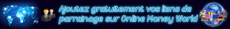http://www.onlinemoneyworld.net/articles/tutoriels/comment-recruter-des-filleuls-grace-a-online-money-world.html#utm_source=surf-malin&utm_medium=cpm-banner&utm_campaign=article-ajouter-liens-parrainage&utm_content=autosurf