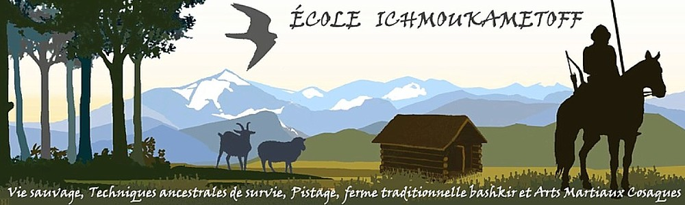 Ecole Ichmoukametoff - Vie sauvage, survie, Pistage...