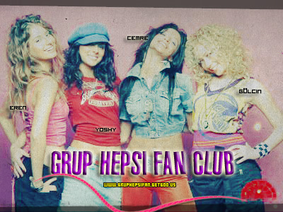 ♥♥ Grup Hepsi Fan Club ♥♥