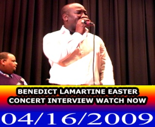 BENEDICT LAMARTINE EASTER CONCERT 2009 INTERVIEW AND PERFORMANCES