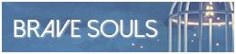 Brave Souls