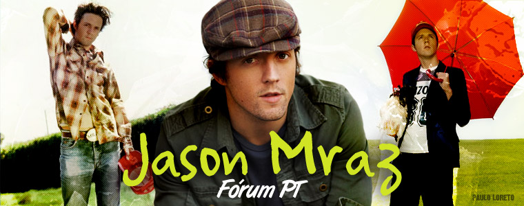 Jason Mraz  F�rum PT