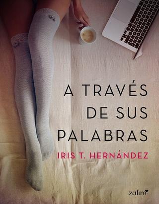 a trav10 - A través de sus palabras - Iris T. Hernandez - Varios Formastos