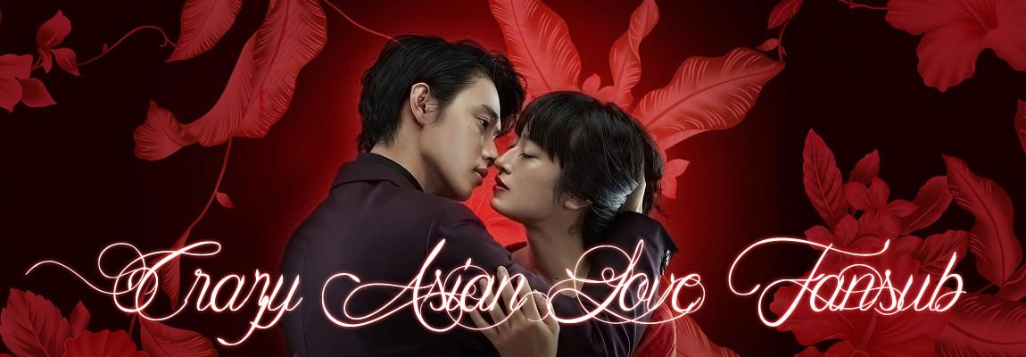 Crazy Asian Love Fansub