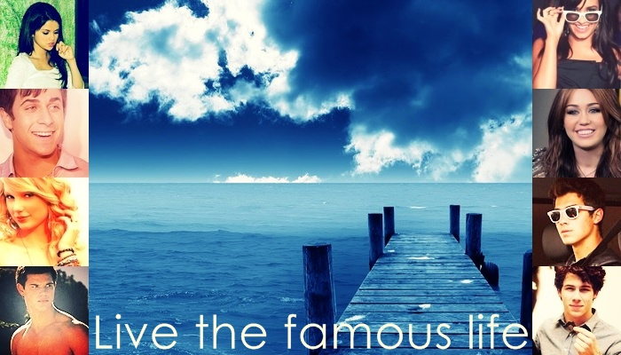 Live the famous life ·