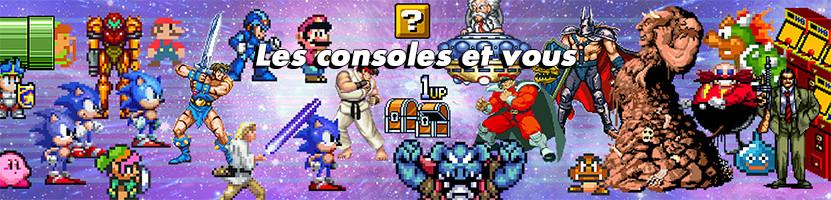 Les consoles et vous