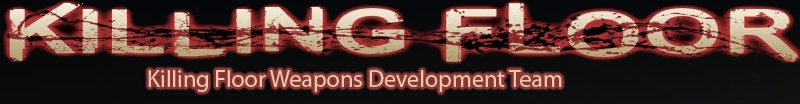 Killing Floor Weapons Development Team