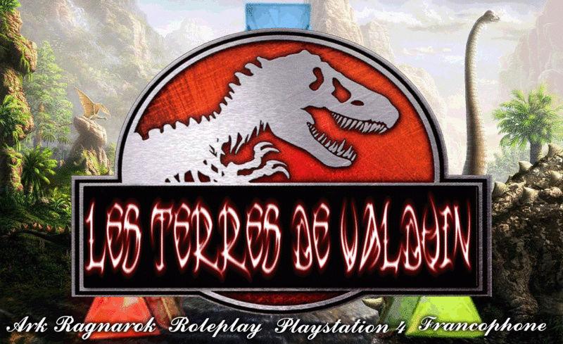 Ark: Les Terres de Valduin ! Rôleplay (RP) Francophone Ps4