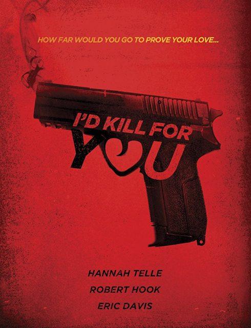 فيلم I'd Kill for You 2018 مترجم
