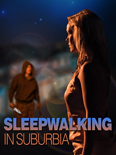 فيلم Sleepwalking in Suburbia 2017 مترجم