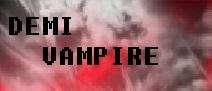 DEMI-VAMPIRE