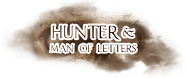 Hunter & Man of Letters