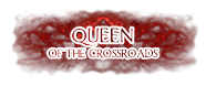 Queen of the Crossroads