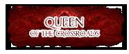 Queen of the Crossroads