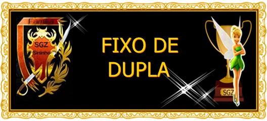 "<span style=""color: #FFBF00;"">亗 FIXOS DE DUPLAS 亗 </span>"