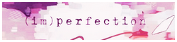 (IM)PERFECTION