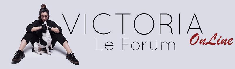 Victoria OnLine - Le Forum de la #TeamVictoria