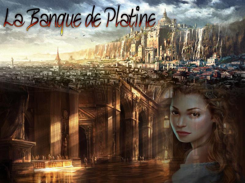La Banque de Platine.