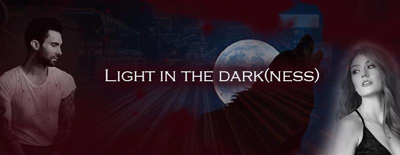 Light In The Dark(ness)