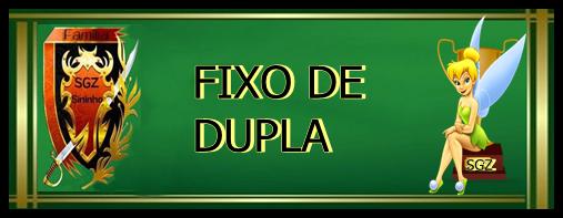 亗FIXO DE DUPLAS亗