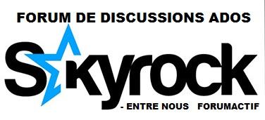 Forum amis skyrock